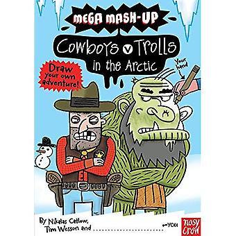 Mega Mash-Up: Cowboys vs Trolls in the Arctic