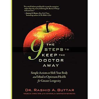 Die 9 Schritte, um den Doktor fern zu halten: einfache Maßnahmen um Ihren Körper und Geist zur optimalen Gesundheit für größere Langlebigkeit zu verschieben
