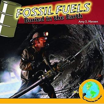 Combustibles fossiles: Enterré dans la terre