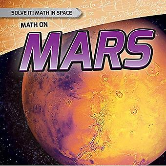 Math on Mars (Solve It! Math in Space)