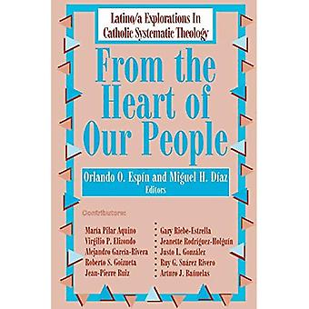 From the Heart of Our People : Latina Explorations in Catholic Systematic Theology