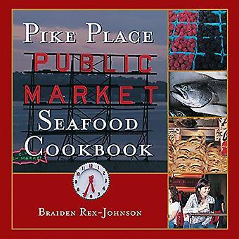 Pike Place Public Market Seafood Cookbook [Special Edition]