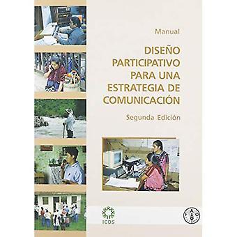 Diseno participativo para una estrategia de comunicacion: Manual