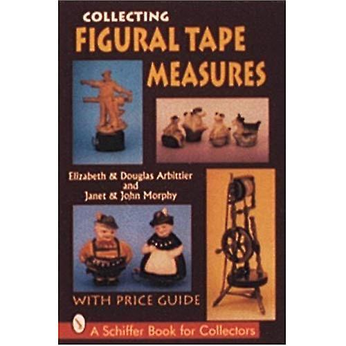 COLLECTING FIGURAL TAPE MEASURES (Schiffer Book for Collectors)