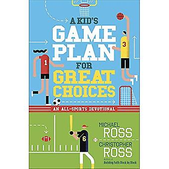 Kid's Game Plan for Great Choices, A: An All-Sports Devotional