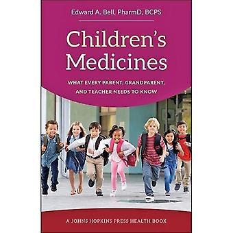 Medicamentos de los niños: lo que todos padres, abuelos y maestros deben saber (un Johns Hopkins Press salud Book)
