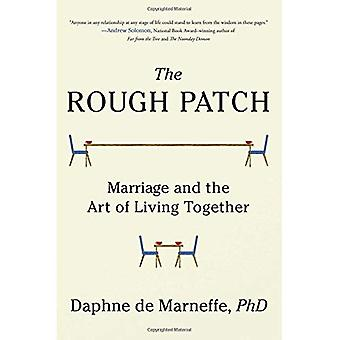 De ruwe Patch: Huwelijk en de kunst van het samenleven