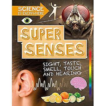 Vetenskap är överallt: Super sinnen: syn, smak, lukt, touch och hörsel (vetenskap är överallt)