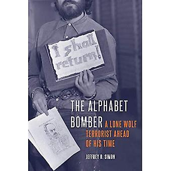 The Alphabet Bomber: A Lone Wolf Terrorist Ahead of His Time