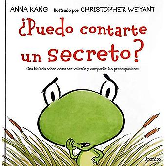 Puedo Contarte un Secreto? = Can I Tell You a Secret?