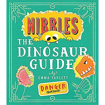 Nibbles - The Dinosaur Guide by Emma Yarlett - 9781848696914 Book