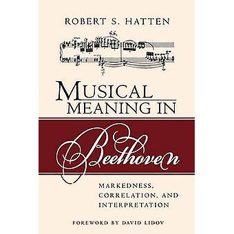 Sens musical en corrélation de marquage de Beethoven et l'interprétation de Hatten & Robert S.