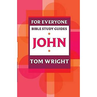 For alle Bible Study Guide John af Wright & Tom