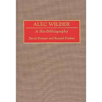 Alec Wilder A BioBibliography by Demsey & David