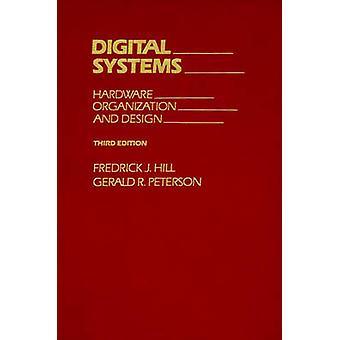 Digitale Systeme Hardware Organisation und Gestaltung von Hill & Fredrick J.
