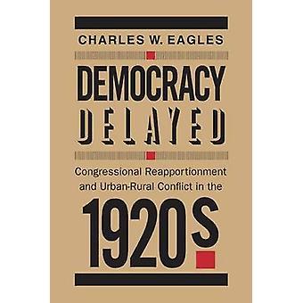 Demokratie verzögert Kongress Grundlasten und UrbanRural Konflikt in den 1920er Jahren von Eagles & Charles W.