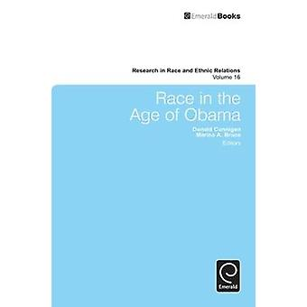 Race in the Age of Obama by Cunnigen & Donald