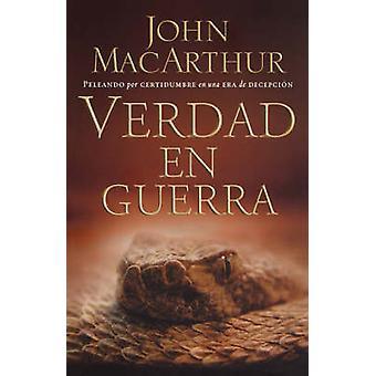 Verdad en guerra by MacArthur & John
