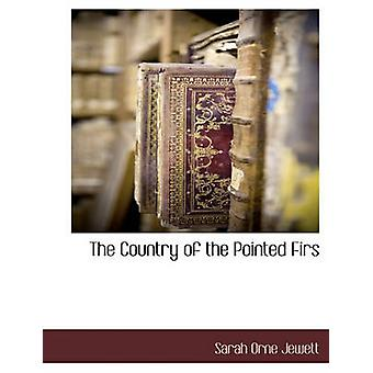 The Country of the Pointed Firs by Jewett & Sarah Orne