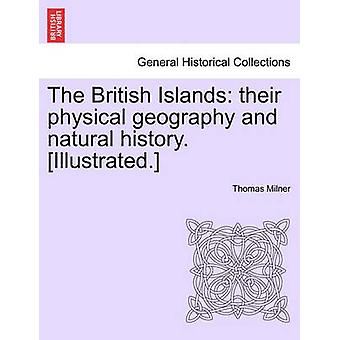 As ilhas britânicas, sua geografia física e história natural. Ilustrado. por Milner & Thomas