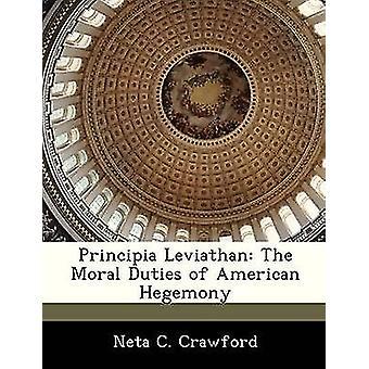 Principia Leviathan i doveri morali di egemonia americana di Crawford & Neta C.