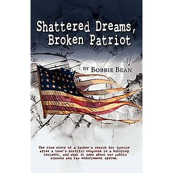 Shattered Dreams Broken Patriot by Bean & Bobbie