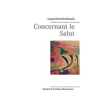 Concernant le Salut by Basosila & Longeni Dorothe