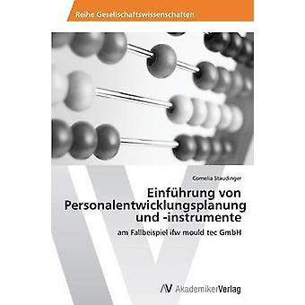 Einfuhrung Von Personalentwicklungsplanung Und Instrumente by Staudinger Cornelia
