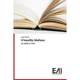 Il bandito Giuliano by Valenti Luigi