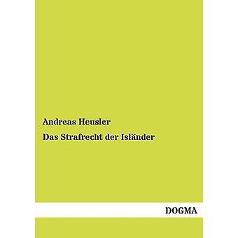 Das Strafrecht der Islnder by Heusler & Andreas