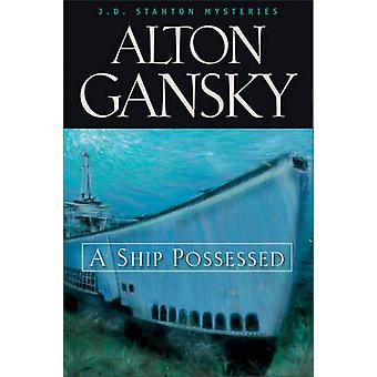 A Ship Possessed by Alton L. Gansky - 9780310219446 Book