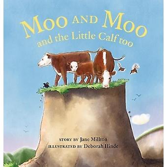 Moo and Moo and the Little Calf too by Moo and Moo and the Little Cal