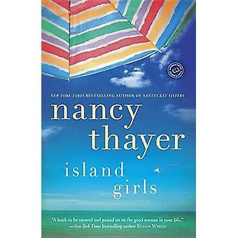 Island Girls by Nancy Thayer - 9780345528742 Book