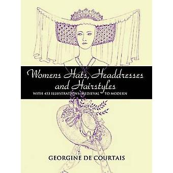 Women's Hats - Headdresses and Hairstyles - With 453 Illustrations - M