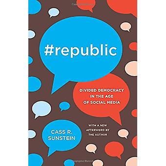 #Republic - Divided Democracy in the Age of Social Media by Cass R. Su