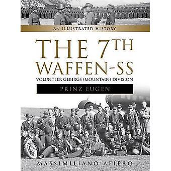 The 7th Waffen-SS Volunteer Gebirgs (Mountain) Division Prinz Eugen -