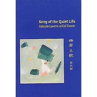 Chanson de la vie tranquille-certains poèmes de CAI Tianxin par CAI Tianxin