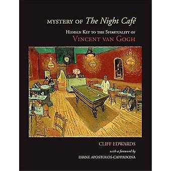 Mystery of the Night Cafe - Hidden Key to the Spirituality of Vincent