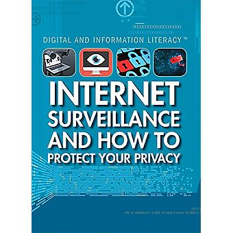 Internet Surveillance and How to Protect Your Privacy by Kathy Furgan