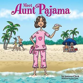 Meet Aunt Pajama by Meet Aunt Pajama - 9781543928365 Book