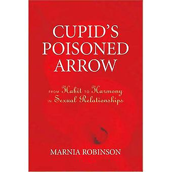 Cupid's Poisoned Arrow - From Habit to Harmony in Sexual Relationships
