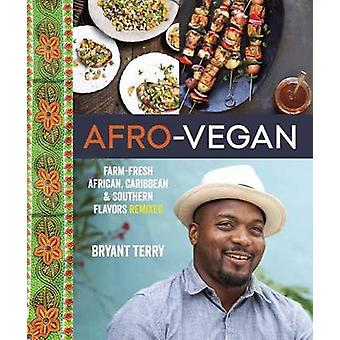 Afro-Vegan - Farm-Fresh African - Caribbean - and Southern Food Remixe