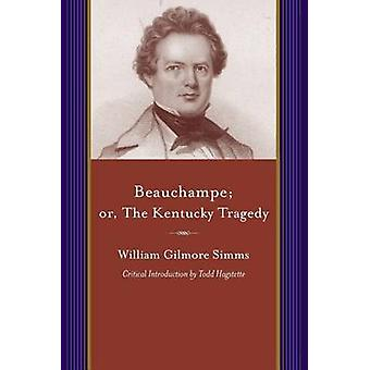Beauchampe by William Gilmore Simms - 9781611170610 Book
