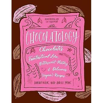 Chocolatology - Chocolates Fantastical Lore - Bittersweet History - &