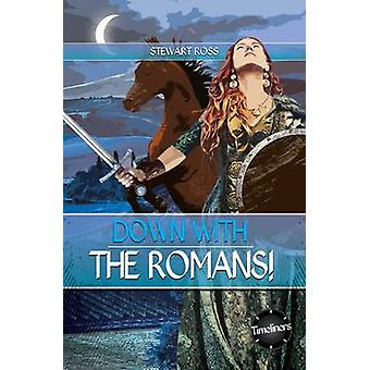 Down with Romans! by Ross Stewart - 9781783225477 Book
