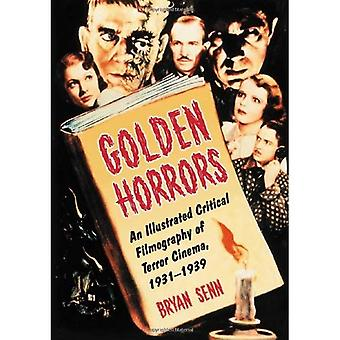 Golden Horrors: An Illustrated Critical Filmography of Terror Cinema, 1931-1939