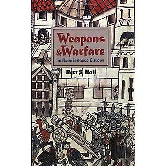 Weapons and Warfare in Renaissance Europe: Gunpowder, Technology and Tactics (Johns Hopkins Studies in the History of Technology)