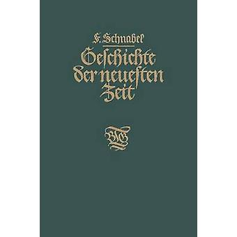 Geschichte Der Neuesten Zeit Von Der Franzosischen Revolution Bis Zur Gegenwart by Schnabel & Franz