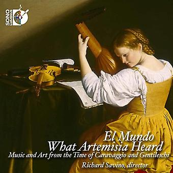 Kapsberger / El Mundo / Savino - What Artemisia Heard [CD] USA import