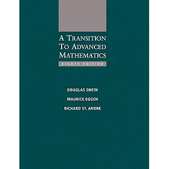 Transition To Advanced Mathematics by Smith Douglas St.Andre Richard Eggen Maurice